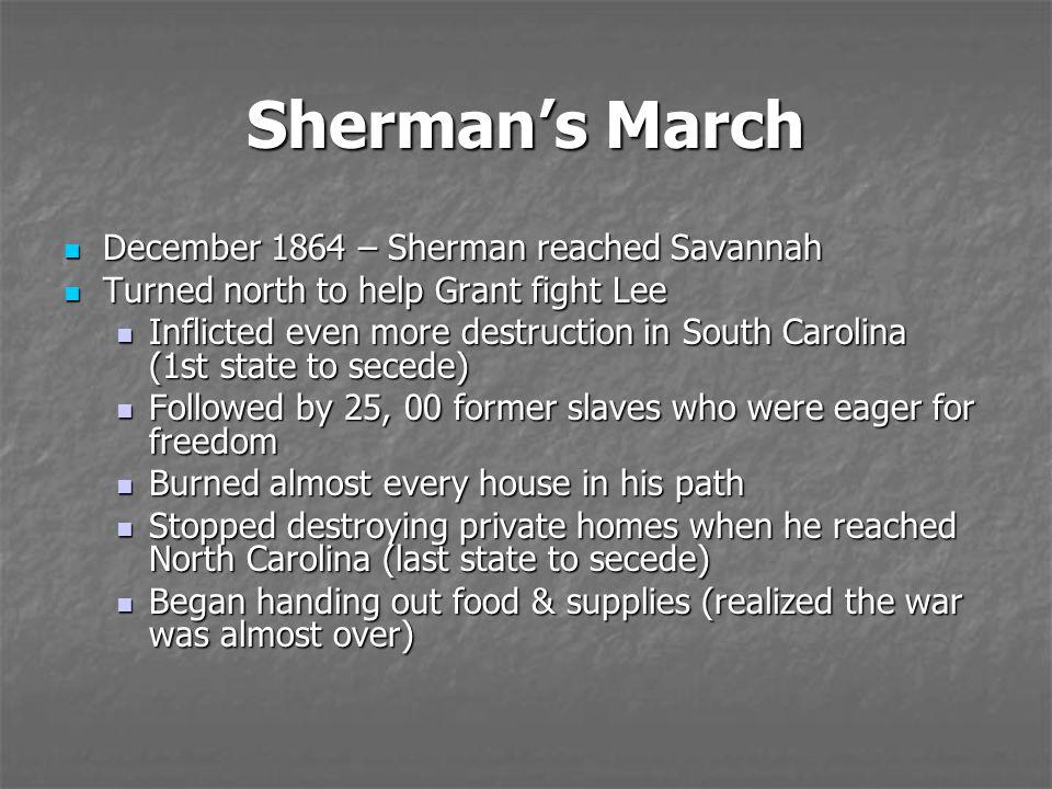 Sherman's March December 1864 – Sherman reached Savannah