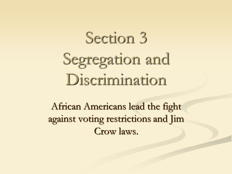 Section 3 Segregation and Discrimination