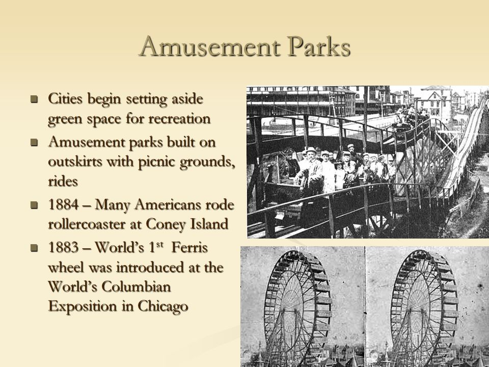 Amusement Parks Cities begin setting aside green space for recreation