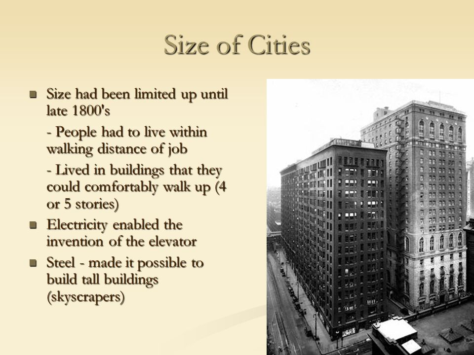 Size of Cities Size had been limited up until late 1800 s