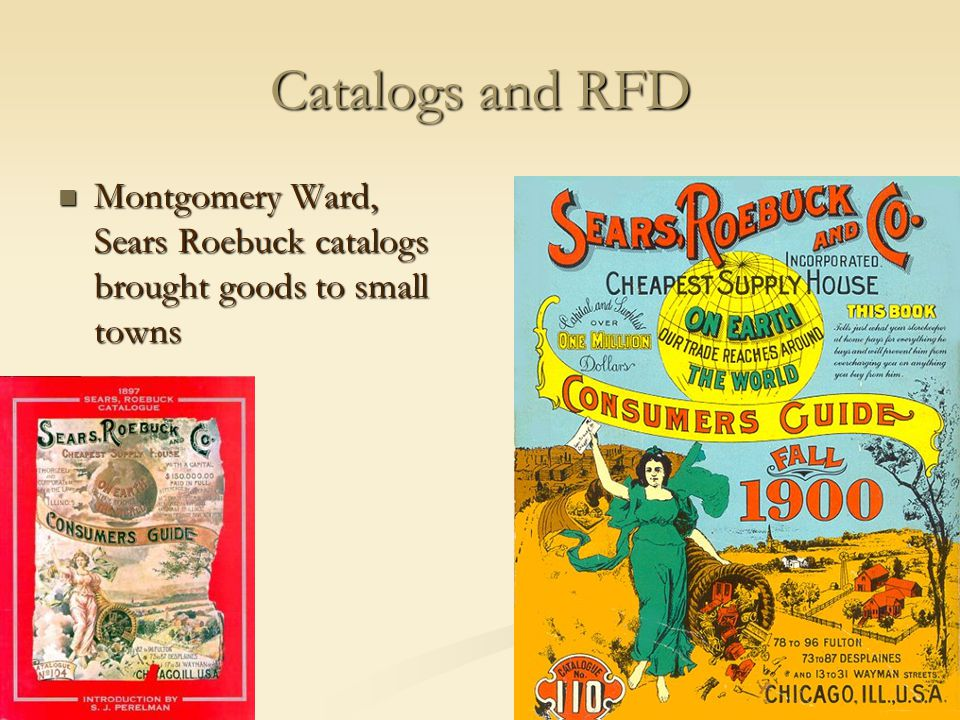 Catalogs and RFD Montgomery Ward, Sears Roebuck catalogs brought goods to small towns
