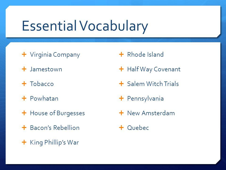 Essential Vocabulary Virginia Company Jamestown Tobacco Powhatan