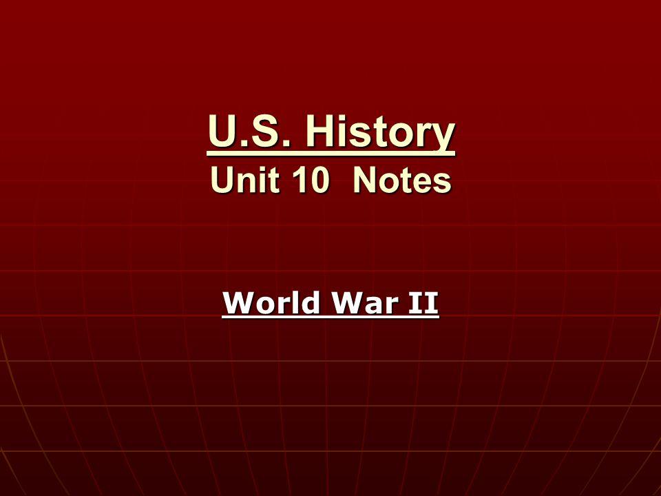 U.S. History Unit 10 Notes World War II