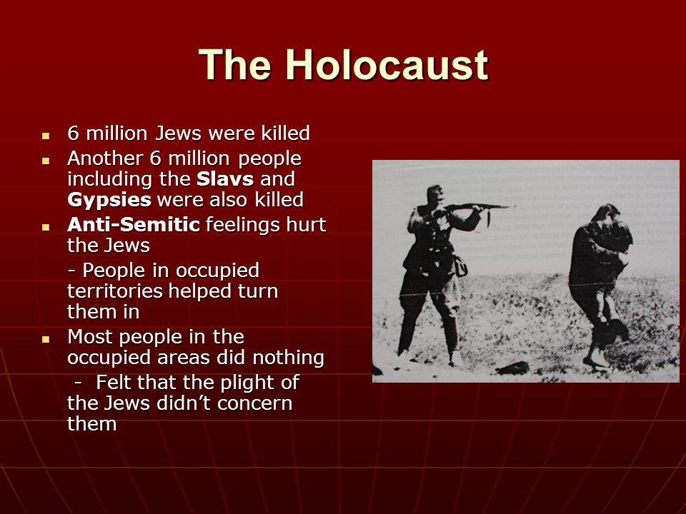 The Holocaust 6 million Jews were killed