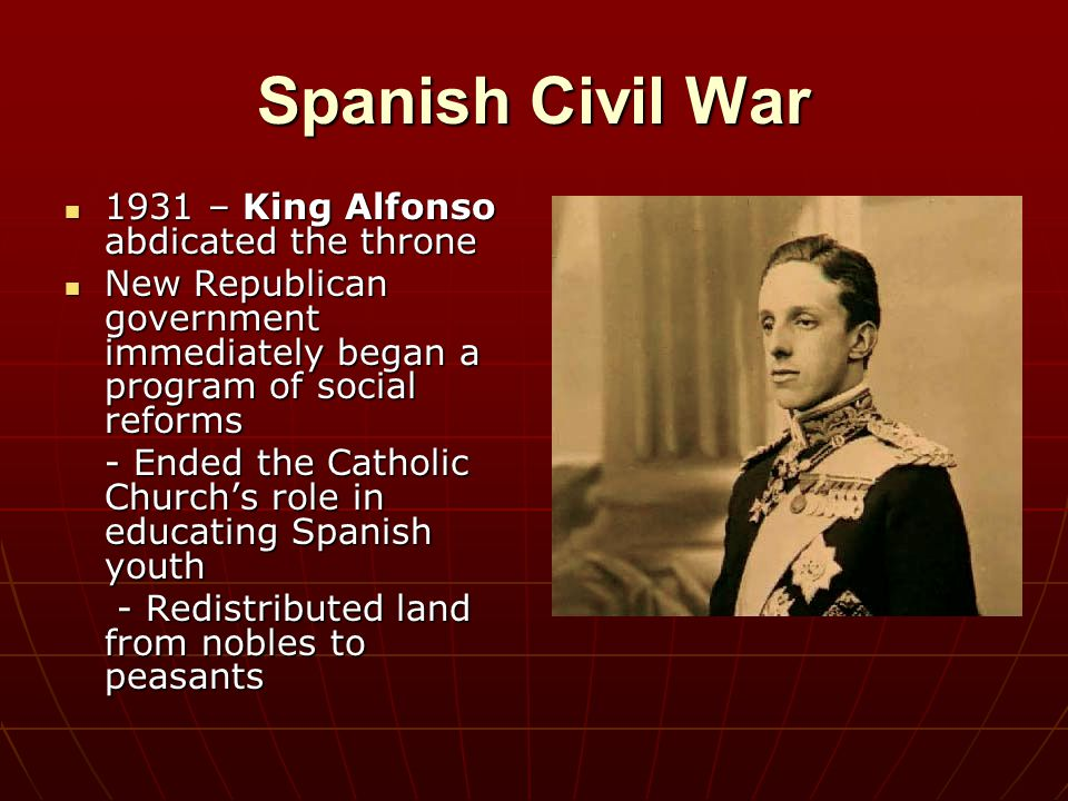 Spanish Civil War 1931 – King Alfonso abdicated the throne