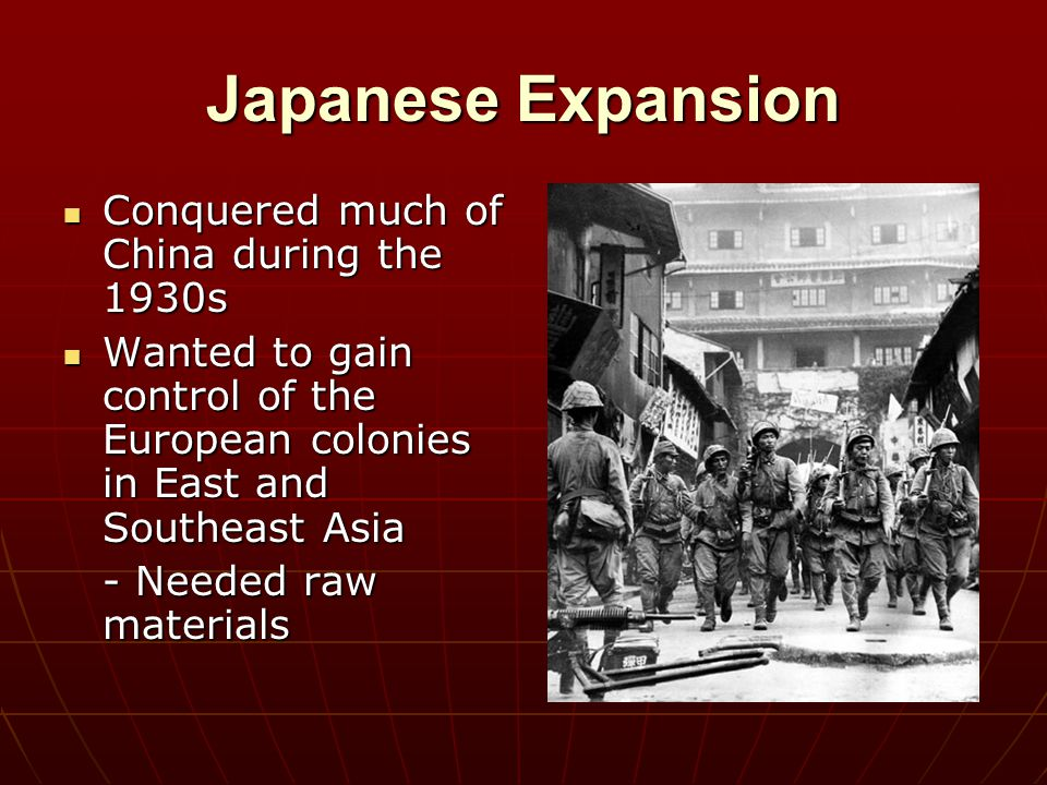 Japanese Expansion Conquered much of China during the 1930s