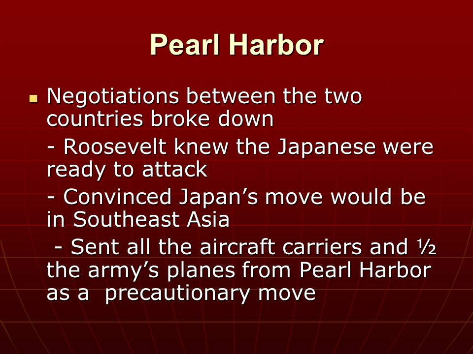 Pearl Harbor Negotiations between the two countries broke down