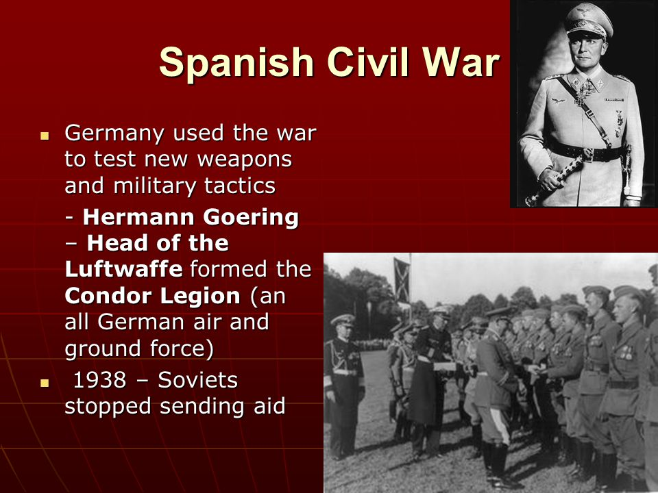 Spanish Civil War Germany used the war to test new weapons and military tactics.