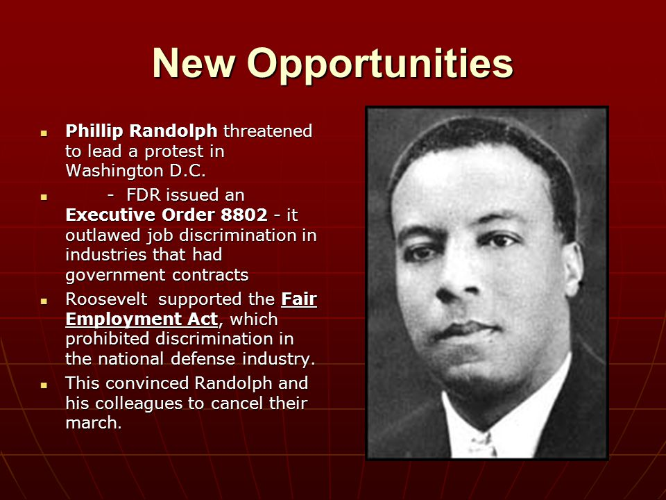 New Opportunities Phillip Randolph threatened to lead a protest in Washington D.C.