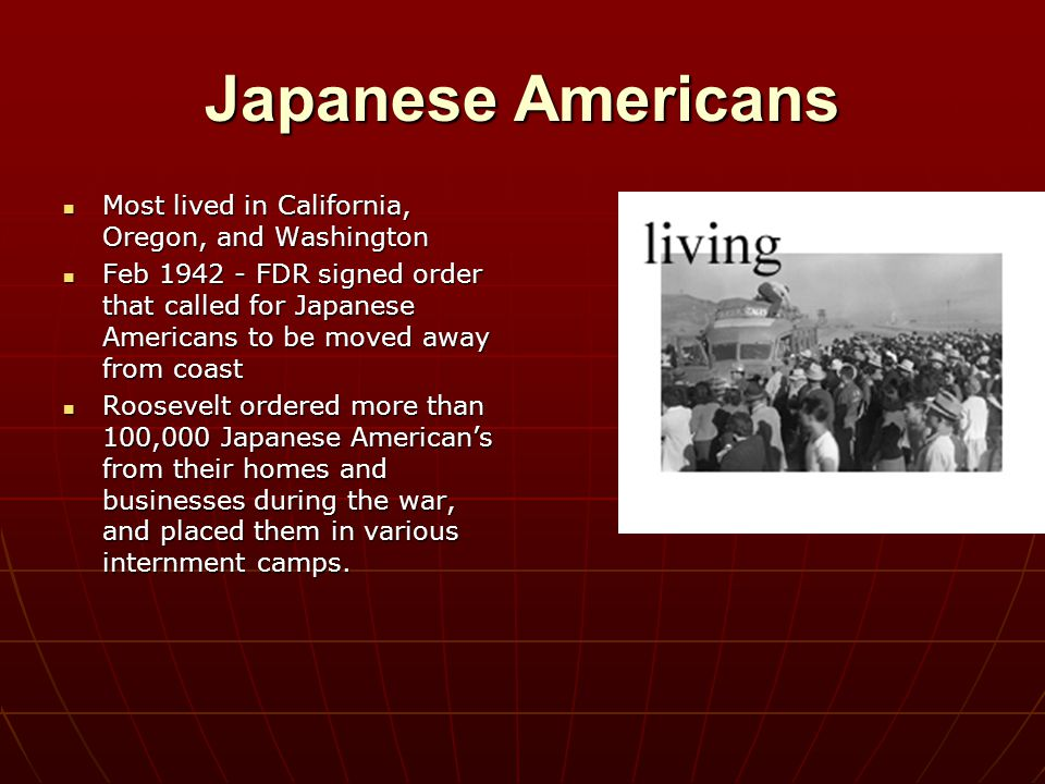 Japanese Americans Most lived in California, Oregon, and Washington