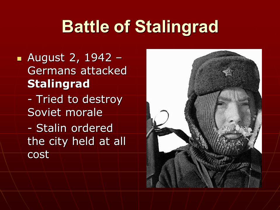 Battle of Stalingrad August 2, 1942 – Germans attacked Stalingrad