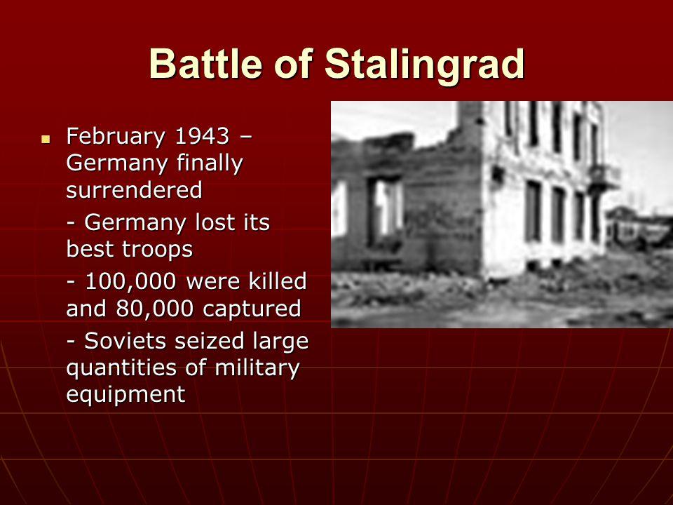 Battle of Stalingrad February 1943 – Germany finally surrendered