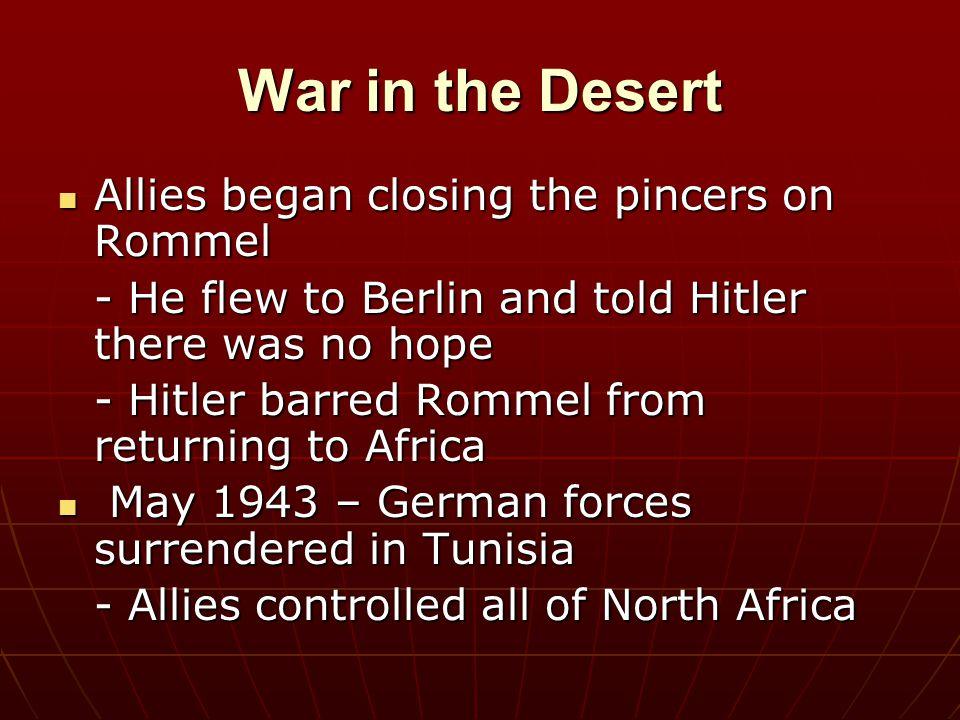 War in the Desert Allies began closing the pincers on Rommel