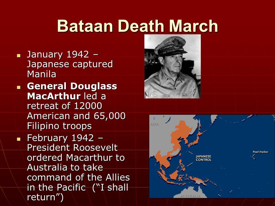 Bataan Death March January 1942 – Japanese captured Manila