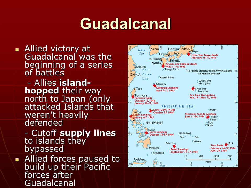 Guadalcanal Allied victory at Guadalcanal was the beginning of a series of battles.