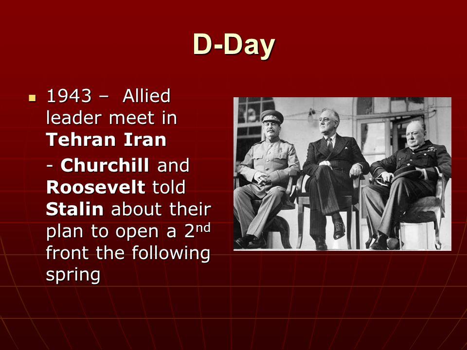 D-Day 1943 – Allied leader meet in Tehran Iran