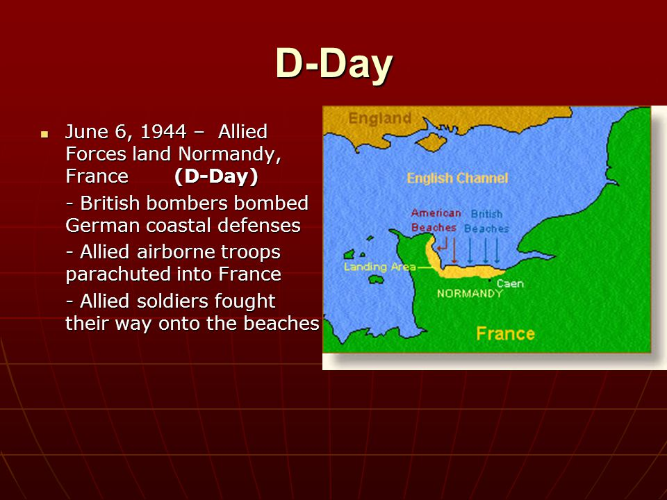 D-Day June 6, 1944 – Allied Forces land Normandy, France (D-Day)