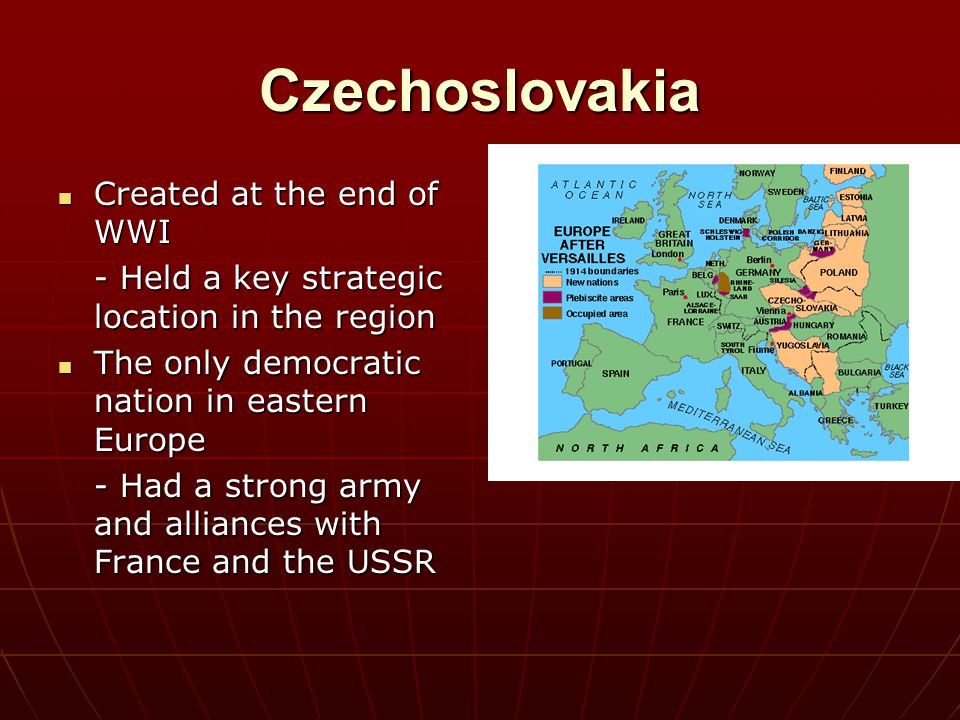 Czechoslovakia Created at the end of WWI