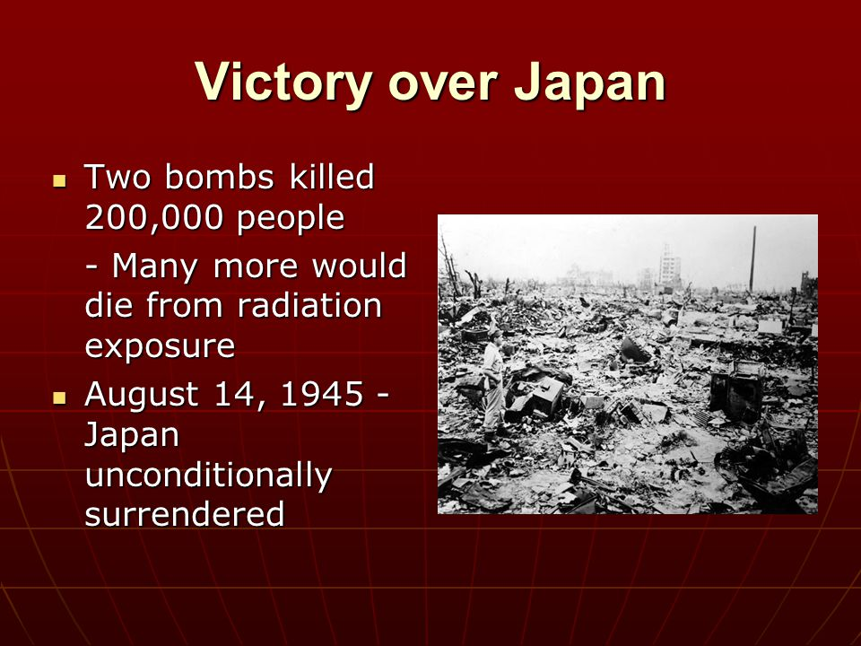 Victory over Japan Two bombs killed 200,000 people