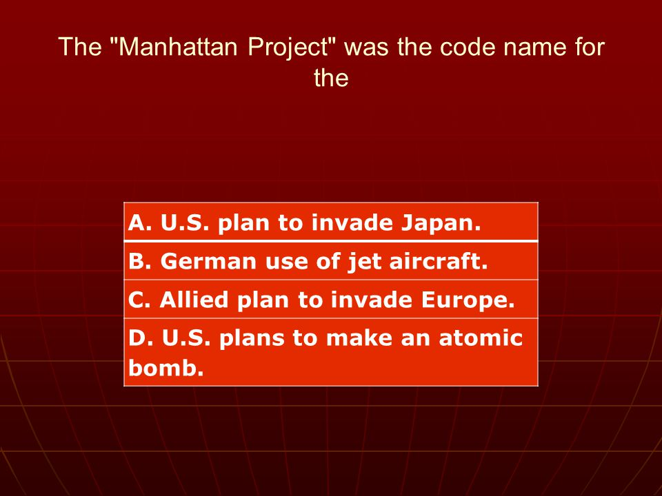 The Manhattan Project was the code name for the