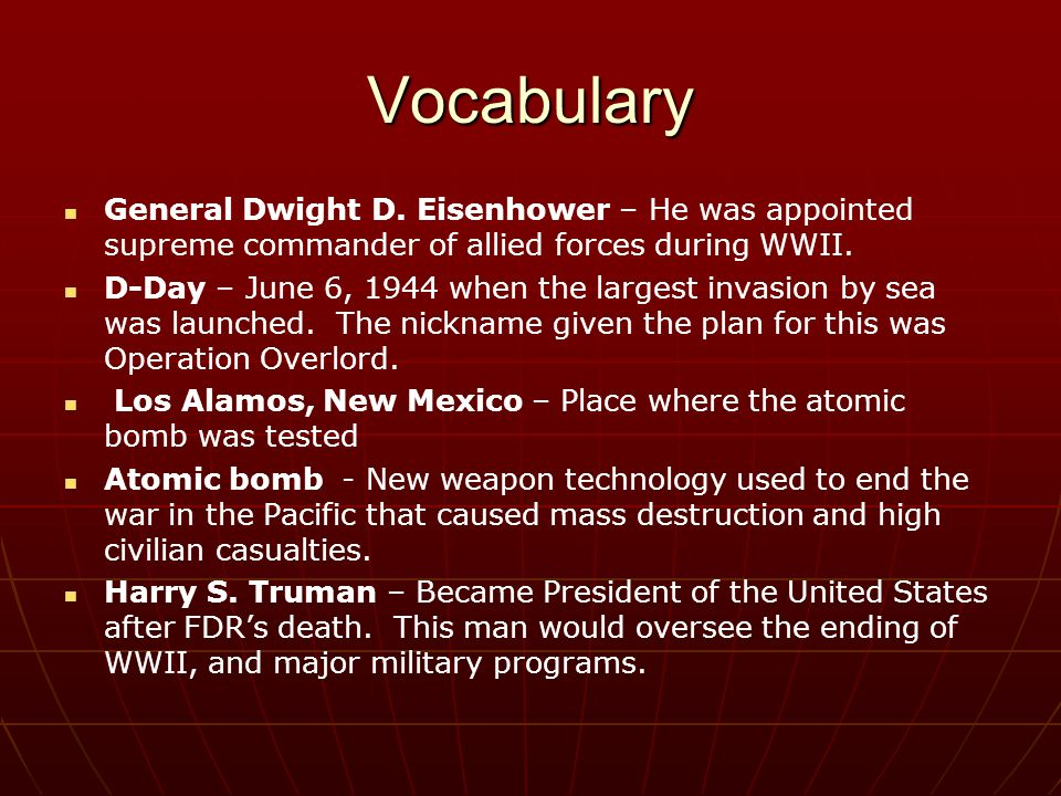 Vocabulary General Dwight D. Eisenhower – He was appointed supreme commander of allied forces during WWII.