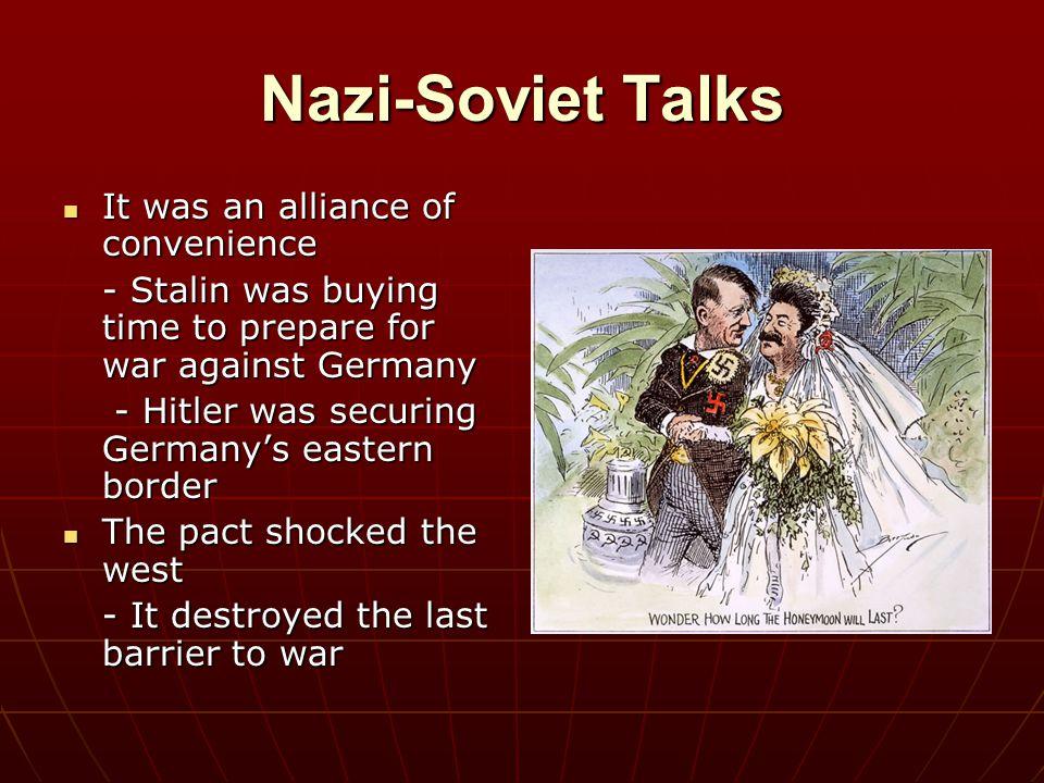 Nazi-Soviet Talks It was an alliance of convenience