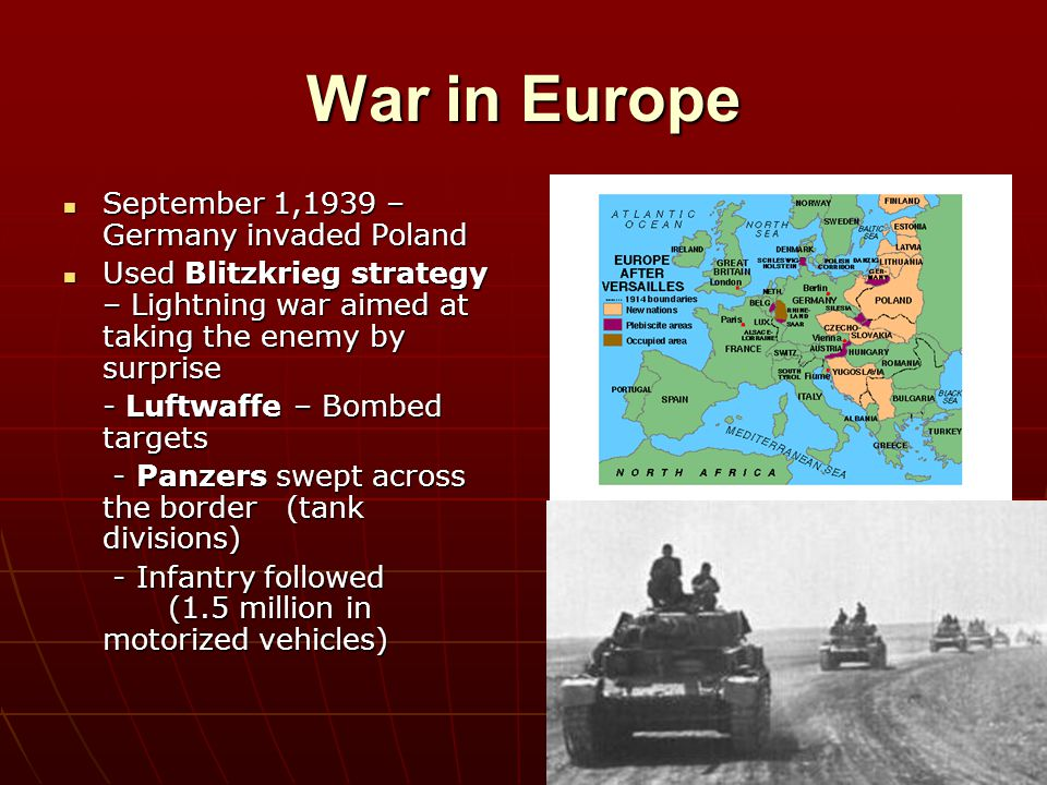 War in Europe September 1,1939 – Germany invaded Poland