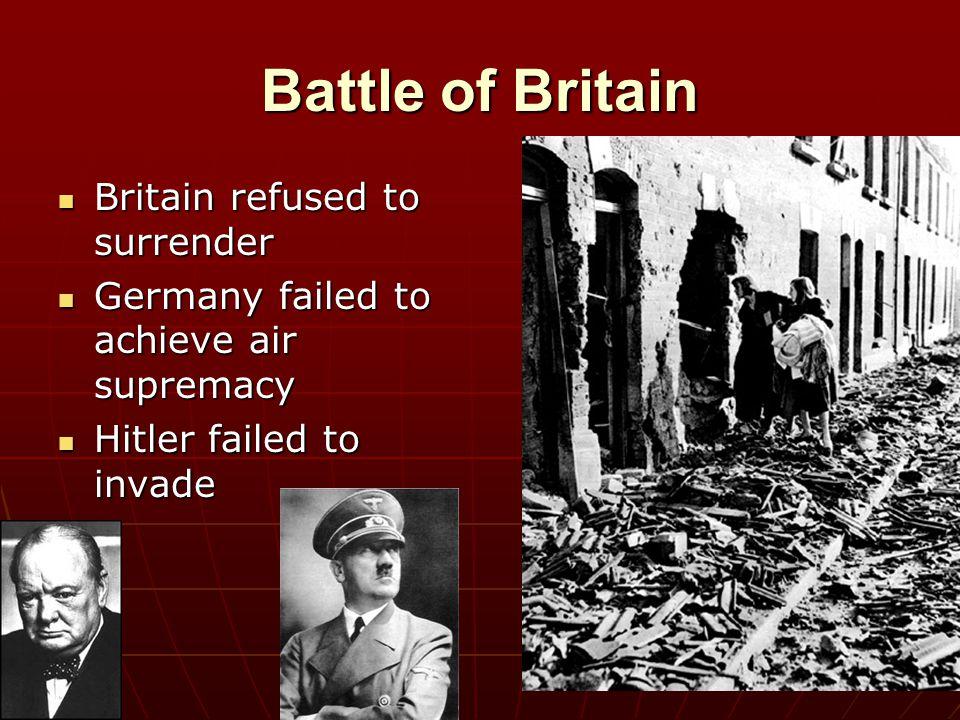 Battle of Britain Britain refused to surrender