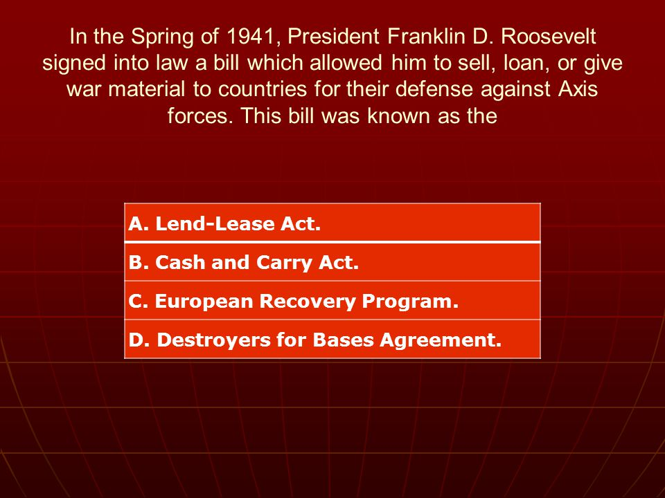 In the Spring of 1941, President Franklin D