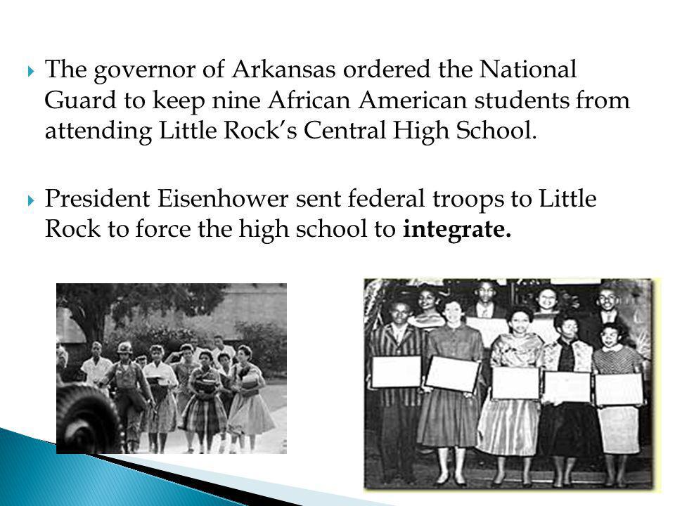 The governor of Arkansas ordered the National Guard to keep nine African American students from attending Little Rock's Central High School.