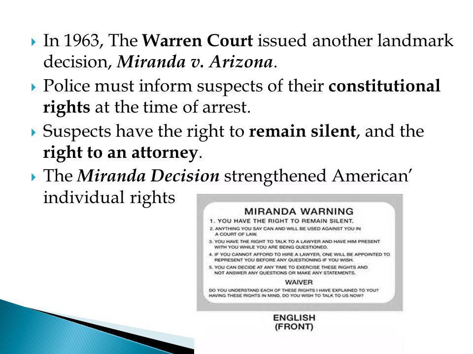 In 1963, The Warren Court issued another landmark decision, Miranda v