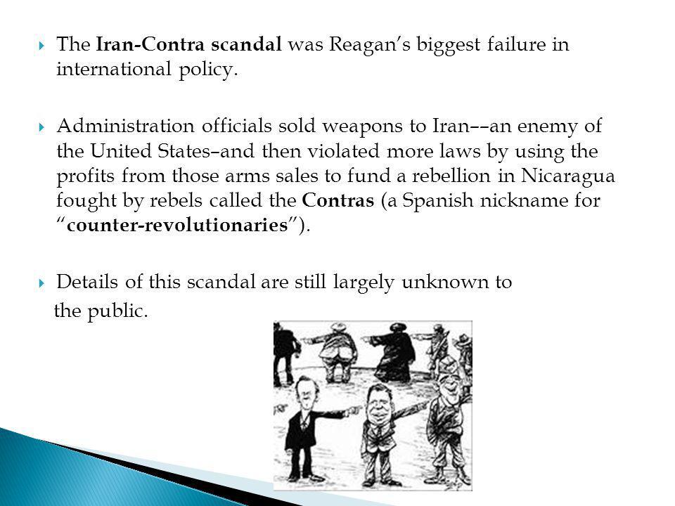 The Iran-Contra scandal was Reagan's biggest failure in international policy.