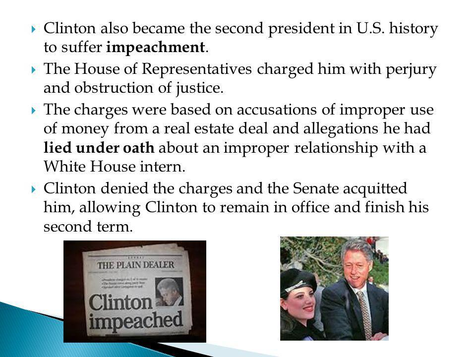 Clinton also became the second president in U. S