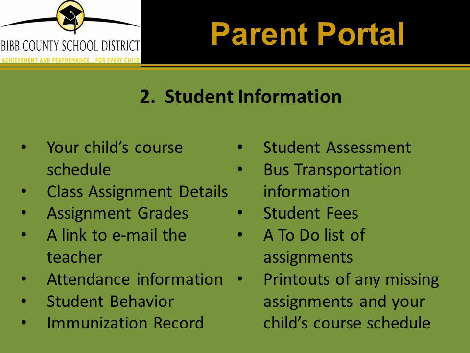 Parent Portal 2. Student Information Your child's course schedule