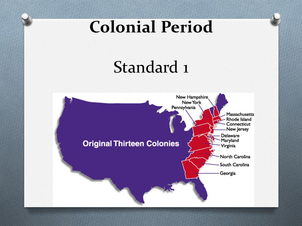 Colonial Period Standard 1