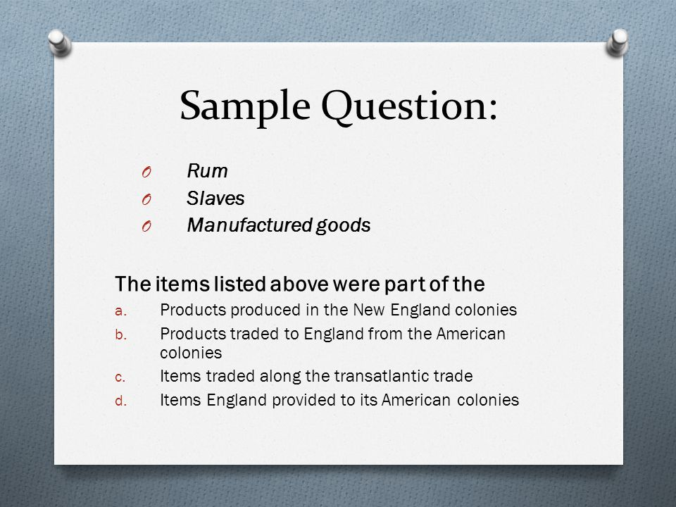 Sample Question: The items listed above were part of the Rum Slaves