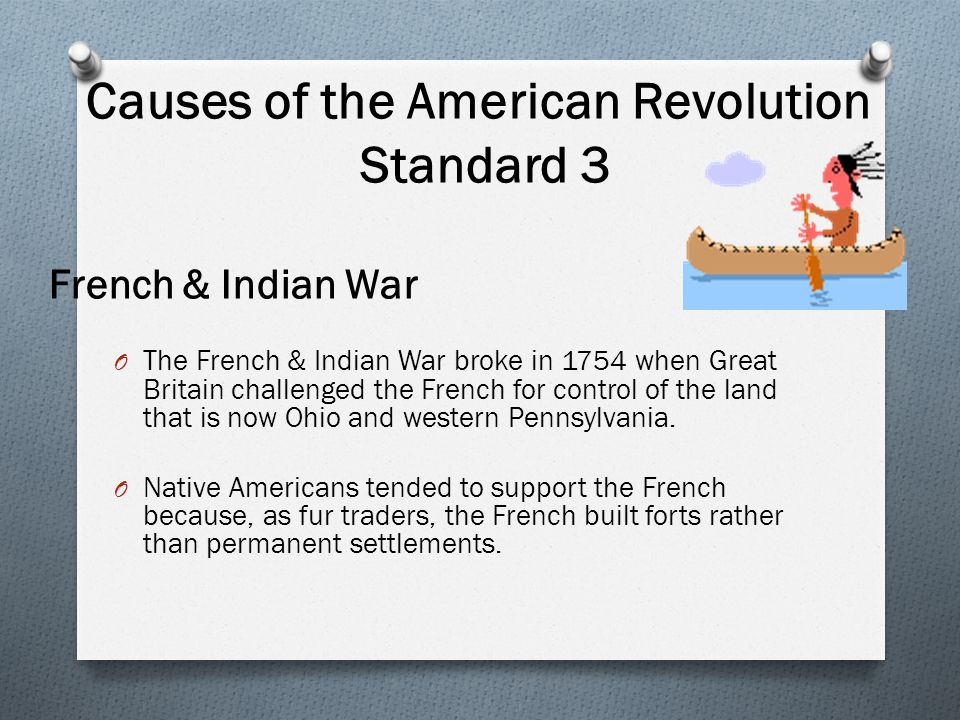 Causes of the American Revolution Standard 3 French & Indian War