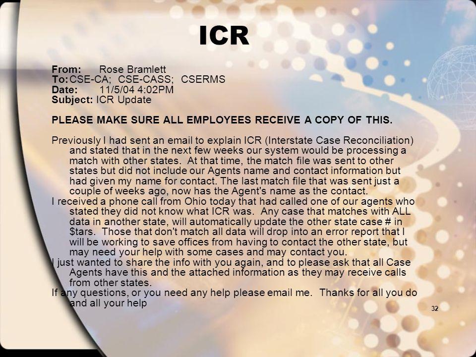 ICR From: Rose Bramlett To: CSE‑CA; CSE‑CASS; CSERMS
