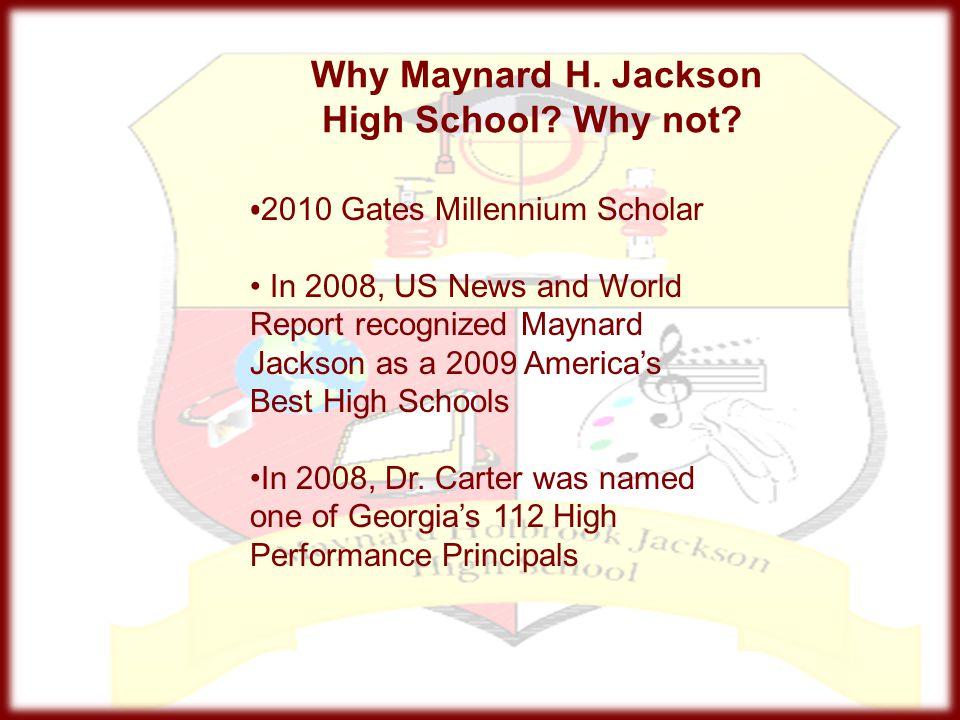 Why Maynard H. Jackson High School Why not