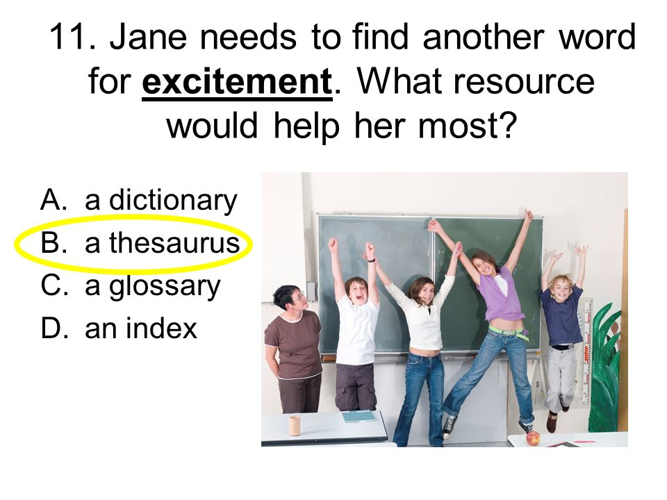 11. Jane needs to find another word for excitement