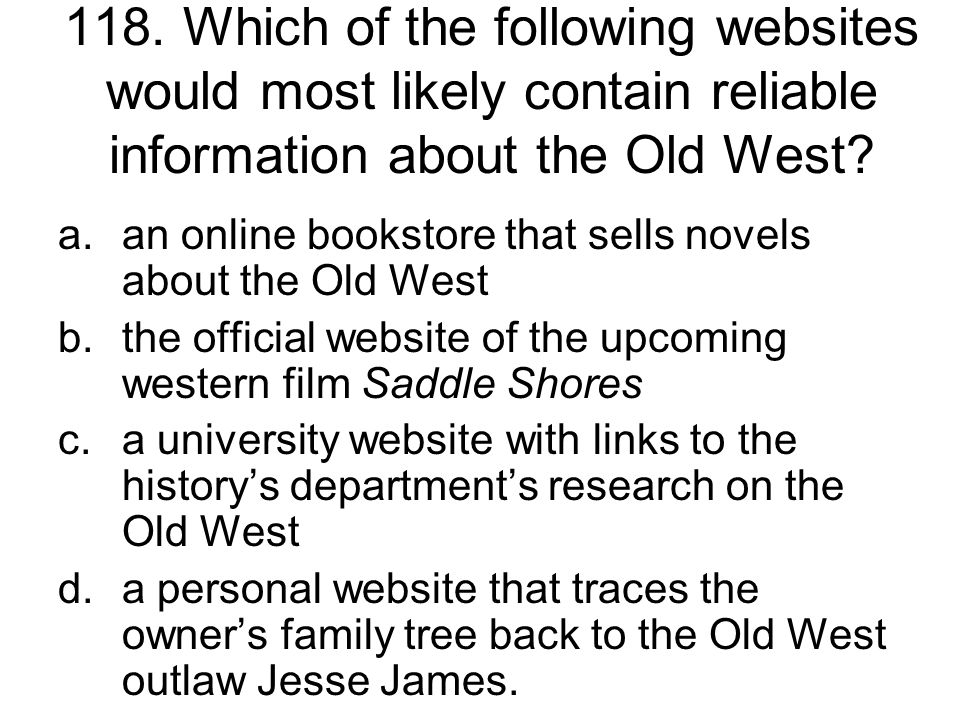 118. Which of the following websites would most likely contain reliable information about the Old West