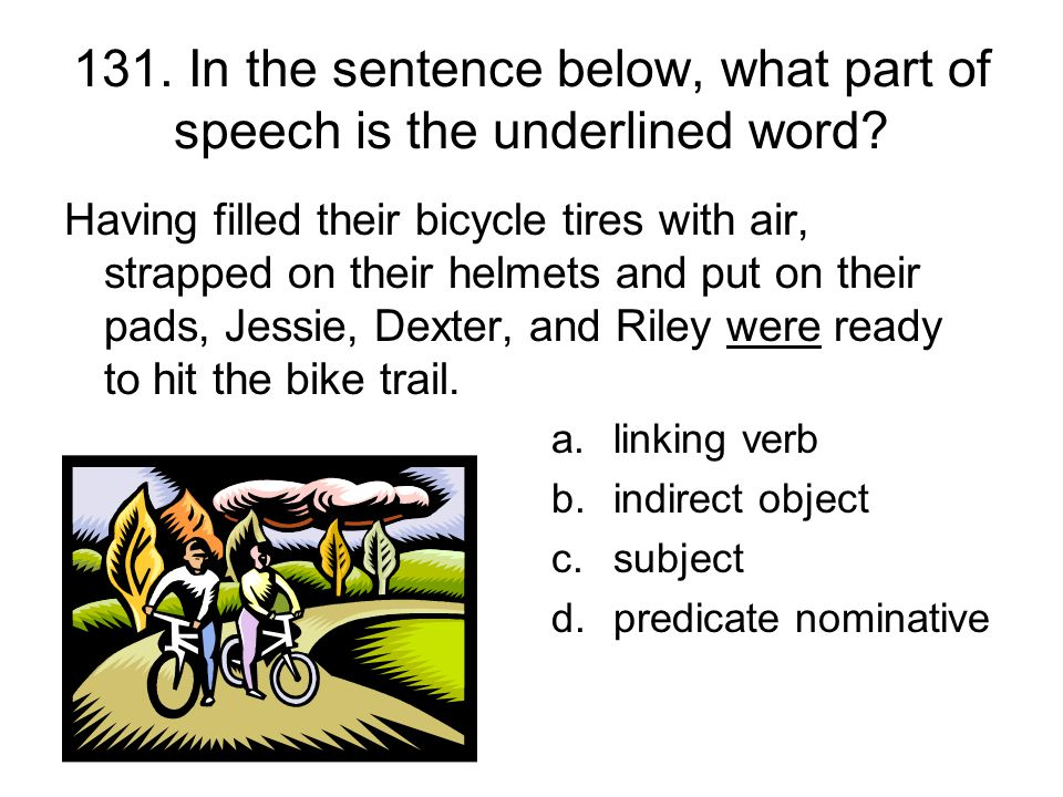 131. In the sentence below, what part of speech is the underlined word