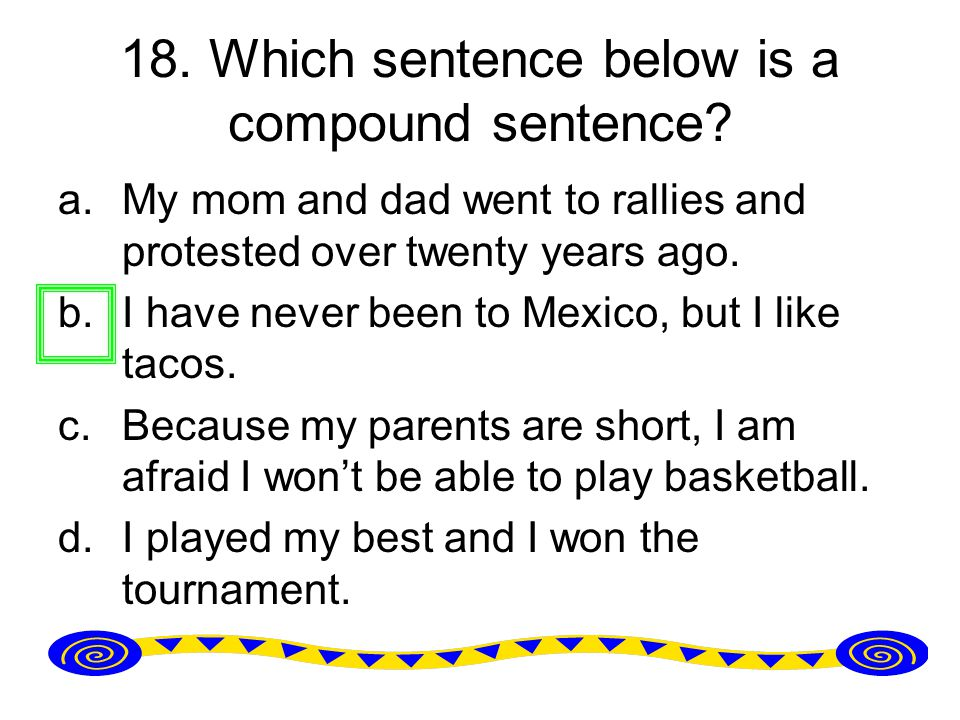 18. Which sentence below is a compound sentence