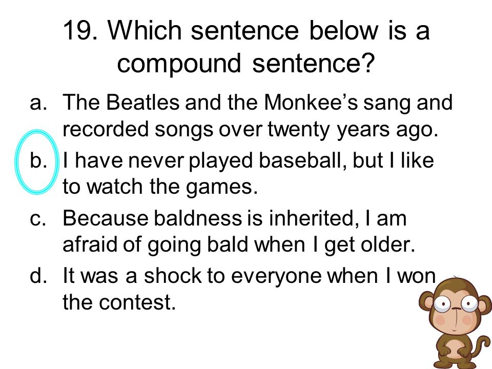 19. Which sentence below is a compound sentence