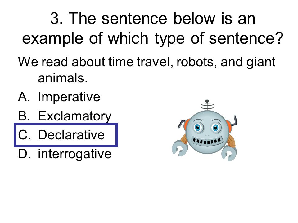 3. The sentence below is an example of which type of sentence