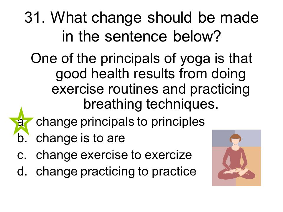 31. What change should be made in the sentence below