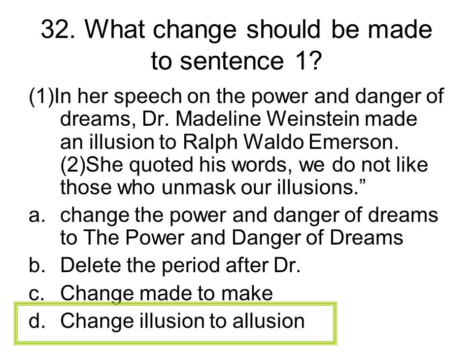 32. What change should be made to sentence 1