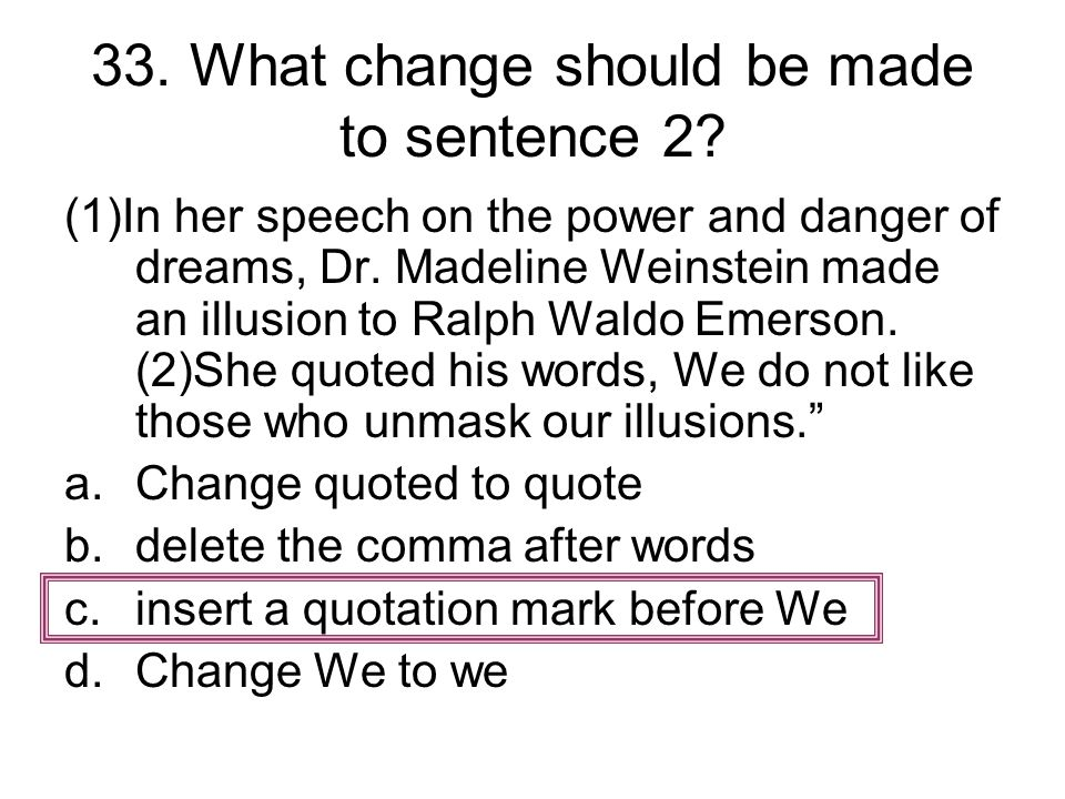 33. What change should be made to sentence 2