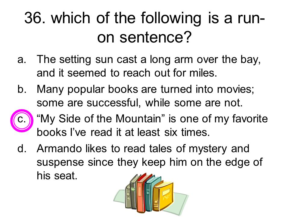 36. which of the following is a run-on sentence