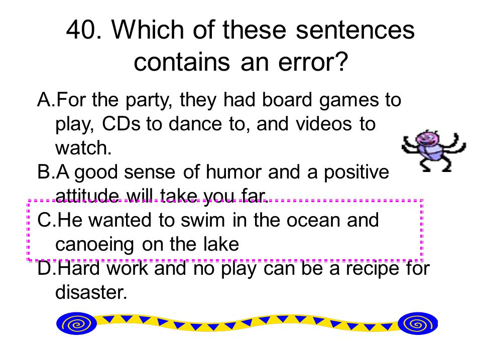 40. Which of these sentences contains an error